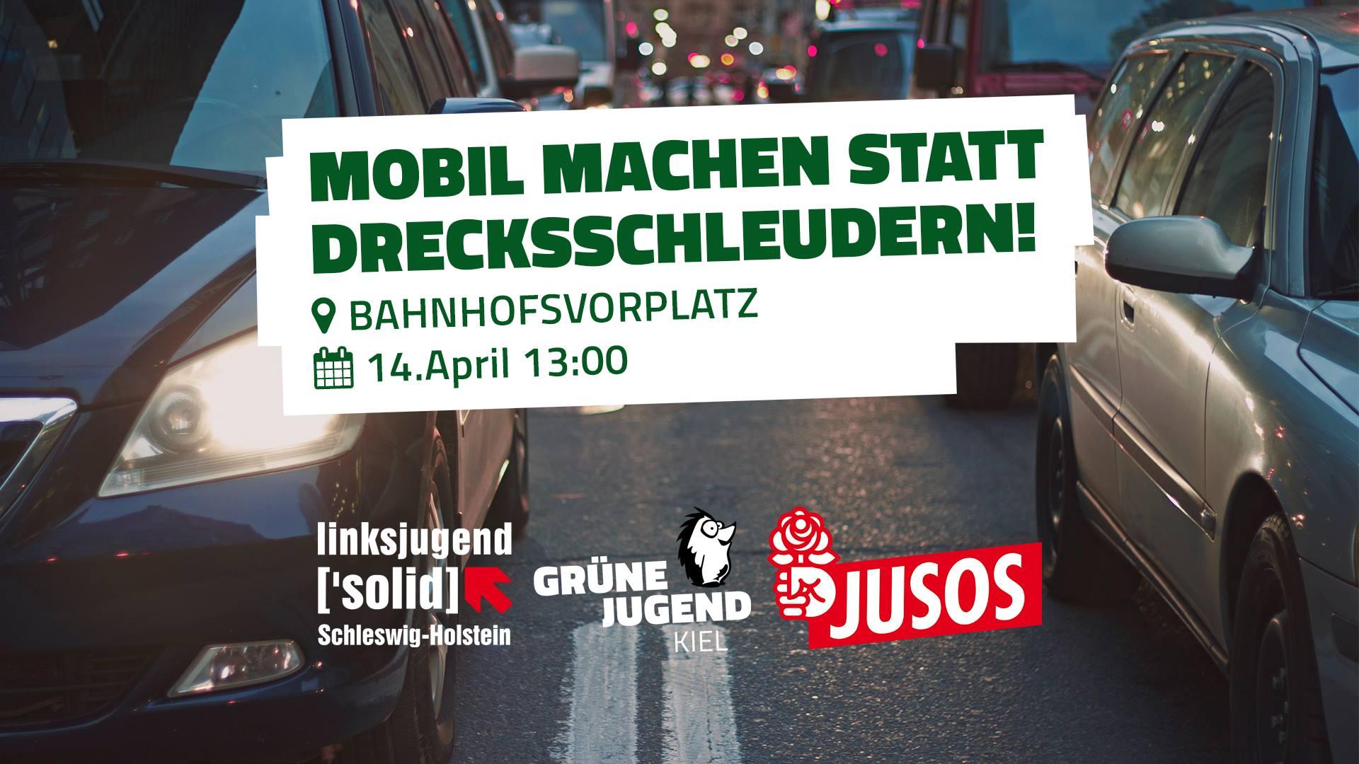 Mobil machen statt Drecksschleudern! 14. April, 13:00, Bahnhofsvorplatz Kiel